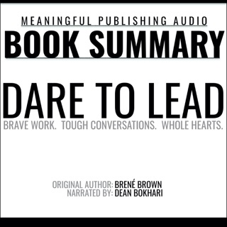 Summary: Dare to Lead by Brené Brown: Brave Work.Tough Conversations. Whole Hearts (Unabridged) E-Book Download