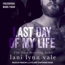 Last Day of My Life: Freebirds, Book 4 MP3 Audiobook