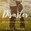 Disaster at Roosevelt Ranch (Unabridged) MP3 Audiobook
