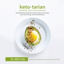 Ketotarian: The (Mostly) Plant-Based Plan to Burn Fat, Boost Your Energy, Crush Your Cravings, and Calm Inflammation MP3 Audiobook