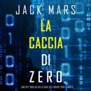 La caccia di Zero (Uno spy thriller della serie di Agente Zero—Libro #3) MP3 Audiobook