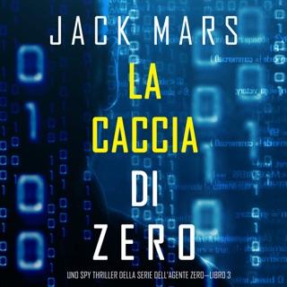 La caccia di Zero (Uno spy thriller della serie di Agente Zero—Libro #3) E-Book Download