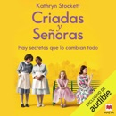 Download Criadas y Señoras (Narración en Castellano) [The Help]: Hay secretos que lo cambian todo [There Are Secrets That Change Everything] (Unabridged) MP3