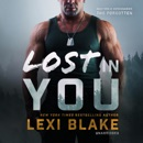 Lost in You: Masters and Mercenaries: The Forgotten, Book 3 (Unabridged) MP3 Audiobook