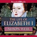 The Life of Elizabeth I MP3 Audiobook
