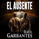 El ausente: Una novela de misterio, suspense y crimen mp3 descargar