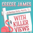 With Killer Views: A Flamingo Realty Mystery, Book 6 (Unabridged) MP3 Audiobook