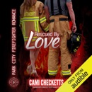 Rescued by Love: Park City Firefighter Romance, Book 1 (Unabridged) MP3 Audiobook