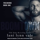 Boomtown: Freebirds, Book 1 MP3 Audiobook