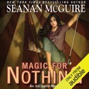 Magic for Nothing: An InCryptid Novel, Book 6 (Unabridged) MP3 Audiobook