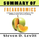 Summary of Steven D. Levitt & Stephen J. Dubner's Freakonomics (Abridged) MP3 Audiobook