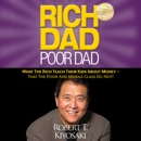Download Rich Dad Poor Dad: What the Rich Teach Their Kids About Money - That the Poor and Middle Class Do Not! (Unabridged) MP3