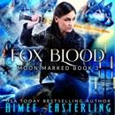 Fox Blood: Moon Marked, Book 3 (Unabridged) MP3 Audiobook