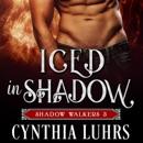 Iced in Shadow: A Shadow Walkers Holiday Novella (Unabridged) MP3 Audiobook