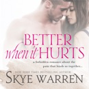 Better When It Hurts MP3 Audiobook