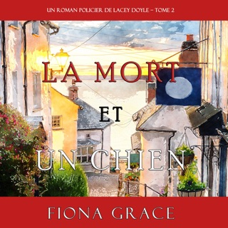 La Mort et Un Chien [Death and a Dog]: Un Roman Policier de Lacey Doyle, Tome 2 [A Police Novel by Lacey Doyle, Book 2] (Unabridged) E-Book Download