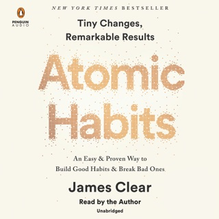 Atomic Habits: An Easy & Proven Way to Build Good Habits & Break Bad Ones (Unabridged) MP3 Download