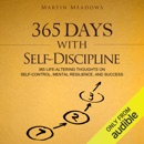 365 Days With Self-Discipline: 365 Life-Altering Thoughts on Self-Control, Mental Resilience, and Success (Unabridged) MP3 Audiobook