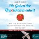 Die Gaben der Unvollkommenheit (Ungekürzt) MP3 Audiobook