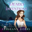 Deadly Intentions: Blackmoore Sisters Cozy Mysteries Book 5 MP3 Audiobook