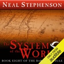 The System of the World: Book Eight of The Baroque Cycle (Unabridged) MP3 Audiobook