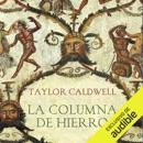 La columna de hierro (Narración en Castellano) [The Iron Column] (Unabridged) MP3 Audiobook