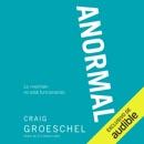 Anormal [Weird]: Lo «normal» no está funcionando [Because Normal Isn't Working] (Unabridged) MP3 Audiobook