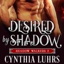 Desired by Shadow: Shadow Walkers, Book 2 (Unabridged) MP3 Audiobook