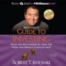 Download Rich Dad's Guide to Investing: What the Rich Invest In That the Poor and Middle Class Do Not! (Unabridged) MP3