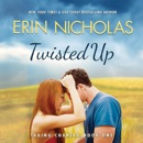 Twisted Up: Taking Chances, Book 1 (Unabridged) MP3 Audiobook