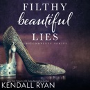 Filthy Beautiful Lies: The Complete Series (Unabridged) MP3 Audiobook