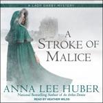 A Stroke of Malice: A Lady Darby Mystery