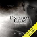 Darkness Lurks: Darkness Series, Volume 1 (Unabridged) MP3 Audiobook