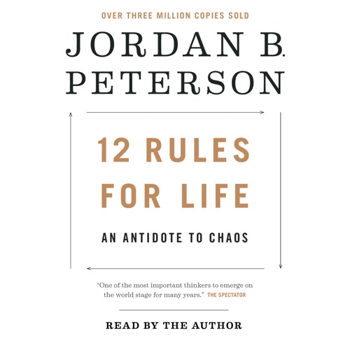 12 Rules for Life: An Antidote to Chaos (Unabridged) Listen, MP3 Download