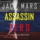 Assassin Zero: An Agent Zero Spy Thriller, Book 7 (Unabridged) MP3 Audiobook
