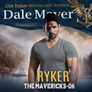 Ryker: Book 6: The Mavericks MP3 Audiobook