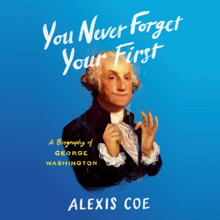 You Never Forget Your First: A Biography of George Washington (Unabridged) MP3 Download