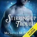 Stirring Up Trouble: Warlocks MacGregor, Book 3 (Unabridged) MP3 Audiobook