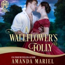 A Wallflower's Folly: Fortunes of Fate Series, Book 6 (Unabridged) MP3 Audiobook