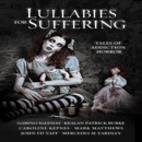 Lullabies for Suffering: Tales of Addiction Horror (Unabridged) MP3 Audiobook