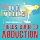 Fields' Guide to Abduction: The Poppy Fields Adventures, Book 1 (Unabridged) MP3 Audiobook