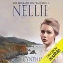 Nellie: The Brides of San Francisco Book 1 (Unabridged) MP3 Audiobook