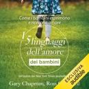 I 5 linguaggi dell'amore dei bambini: Come i bambini esprimono e ricevono amore MP3 Audiobook