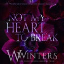 Not My Heart to Break: Merciless World (Unabridged) MP3 Audiobook