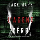 L'Agent Zéro [Agent Zero]: Un Thriller d'Espionnage de L'Agent Zéro, Volume 1 [Agent Zero Spy Thriller, Volume 1] (Unabridged) MP3 Audiobook