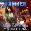 Dirty Deeds Done Dirt Cheap: A Supernatural Action Adventure Opera: Protected by the Damned, Book 7 (Unabridged) MP3 Audiobook