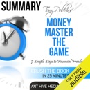 Summary: Tony Robbins' Money Master the Game: 7 Simple Steps to Financial Freedom (Unabridged) MP3 Audiobook