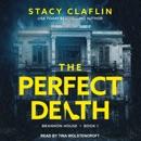 The Perfect Death: Brannon House, Book 1 MP3 Audiobook