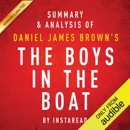 Summary & Analysis of Daniel James Brown's The Boys in the Boat: Nine Americans and Their Epic Quest for Gold at the 1936 Berlin Olympics (Unabridged) MP3 Audiobook