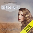Capital Bride: Matchmaker & Co. Book 1 (Unabridged) MP3 Audiobook